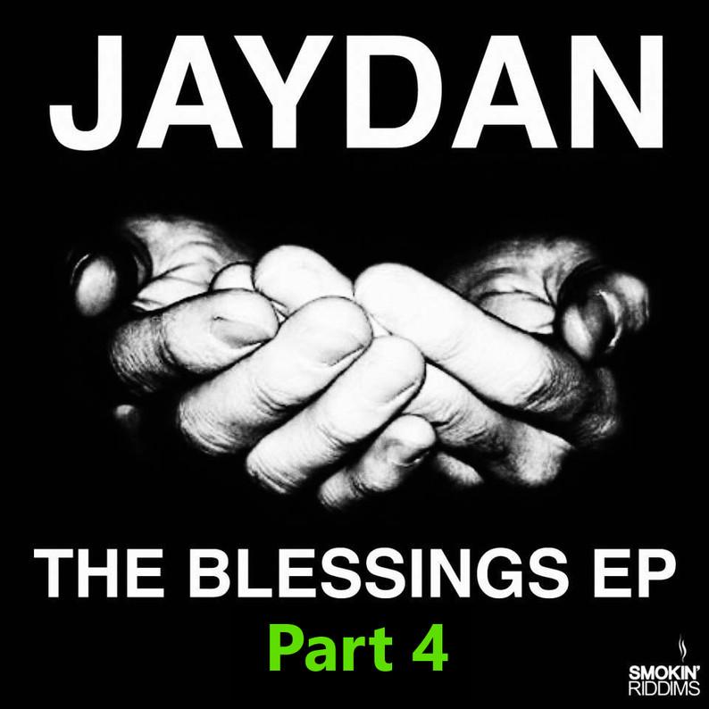 JAYDAN THE BLESSING PART 4       (FREE EP) SMOKIN RIDDIMS UK 🇬🇧