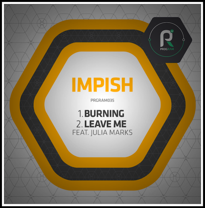 Program Impish - Burning / Leave Me