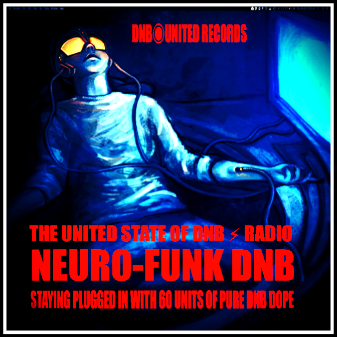 2017 NEURO-FUNK DNB◉UNITED RECORDS //THE UNITED STATE OF DNB ⚡︎ RADIO 🇺🇸 🇫🇷 🇬🇧