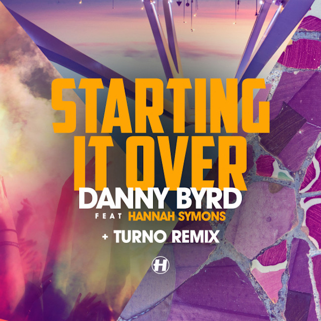 Starting It Over (Feat. Hannah Symons) Danny Byrd/Kings Of The Rollers-You Got Me/Hospital Podcast 3