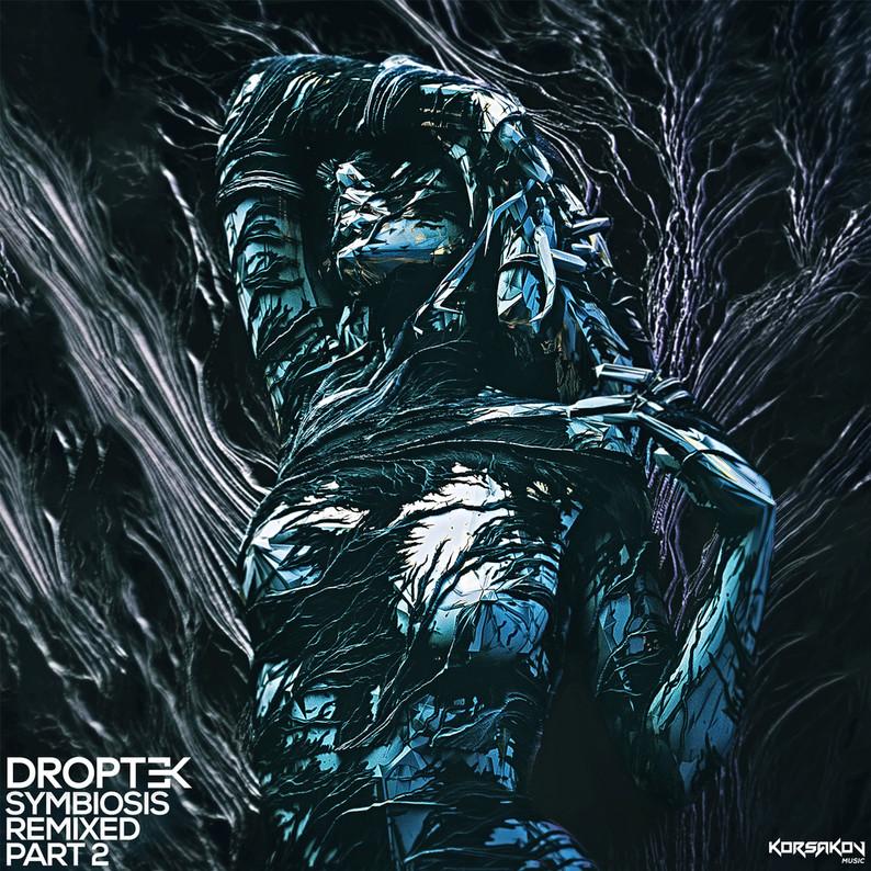 Korsakov Music Droptek // Symbiosis Remixed Part 2