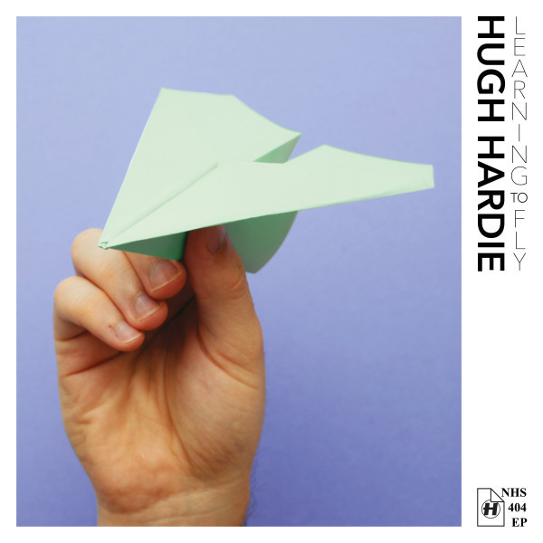 Hugh Hardie - Learning To Fly EP