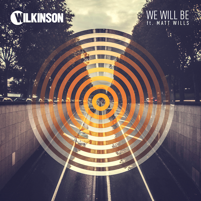 Wilkinson - We Will Be Feat. Matt Wills
