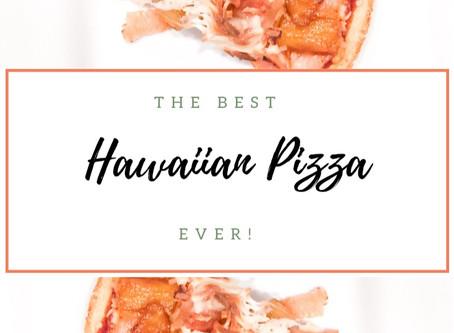The Best Hawaiian Pizza Ever!