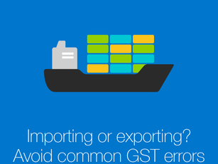 Common GST errors – importing or exporting goods and services