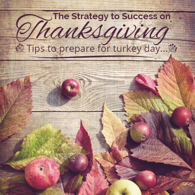 The Strategy to Success on Thanksgiving