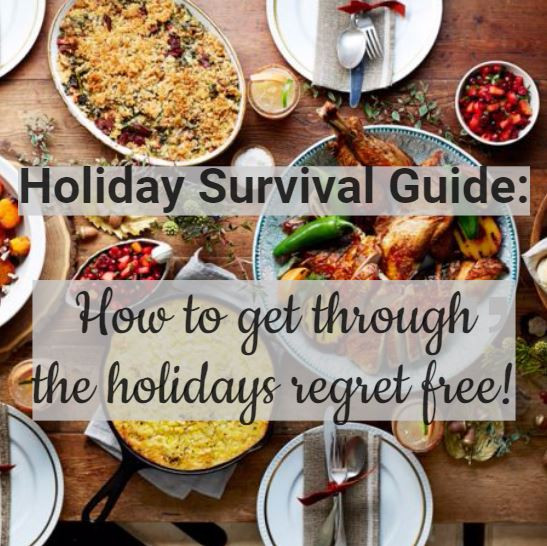 Holiday Survival Guide: How to Get Through the Holidays With No Regrets