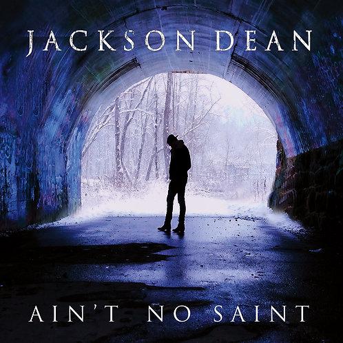 2019 EP - Ain't No Saint CD by Jackson Dean