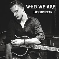 """Who We Are"" CD by Jackson Dean"