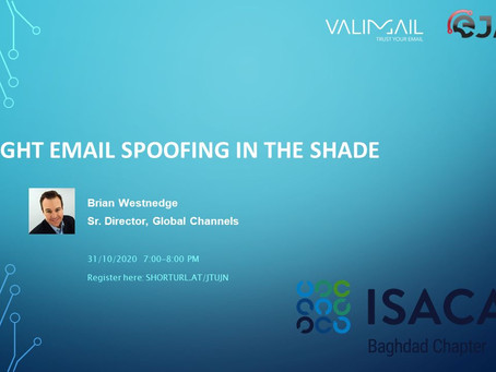 """""""FIGHT EMAIL SPOOFING IN THE SHADE"""" - ISACA Baghdad Chapter webinar provided by Valimail."""