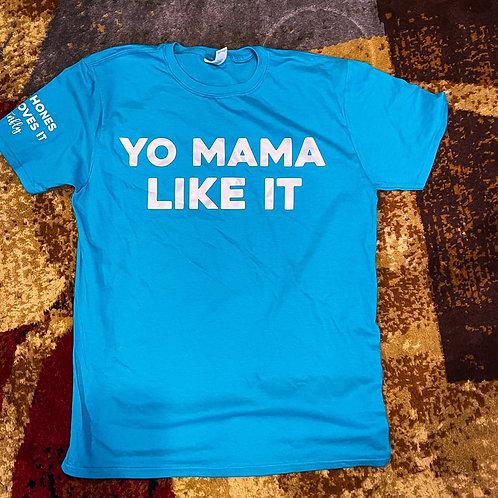 Yo mama like it tee Tropical Blue/White