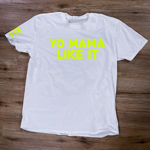 Yo mama like it tee White/Safety Green