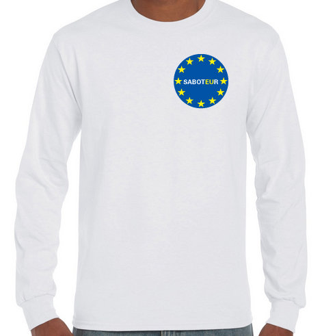 Pro EU Remain Long Sleeve T-shirt Official 'Saboteur' Men and Women