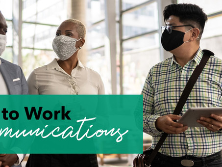 Return-to-Work communication can be tricky. Here's how to avoid the pitfalls.
