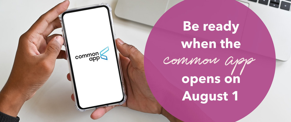 Be Ready When the Common App Opens August 1