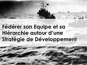 fédérer équipe et hierarchie autour d'une stratégie de développement Outils et méthodes