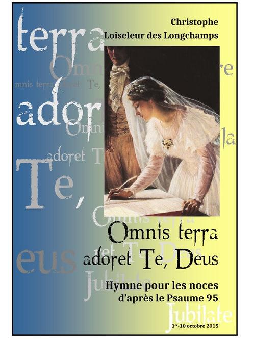 Omnisterra adoret Te, Deus de Christophe Loiseleur des Longchamps