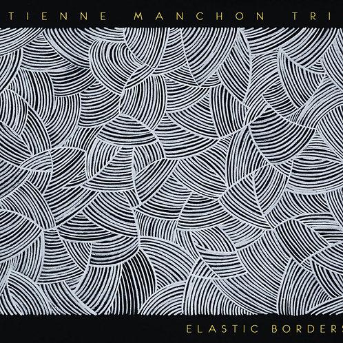 Etienne Manchon Trio - Elastic Borders
