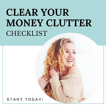 CLEAR YOUR MONEY CLUTTER CHECKLIST