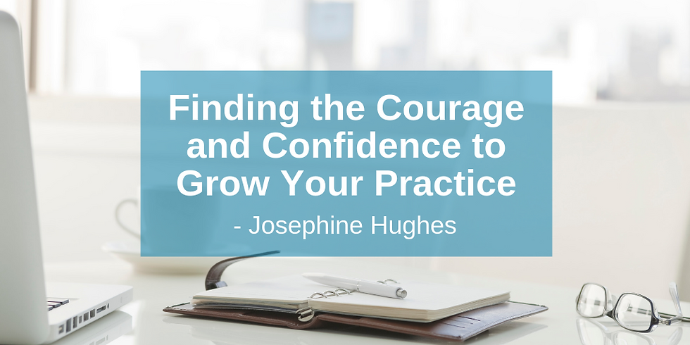 PART 3 Good Enough Counsellors: Finding the Courage and Confidence to Grow Your Practice (1)