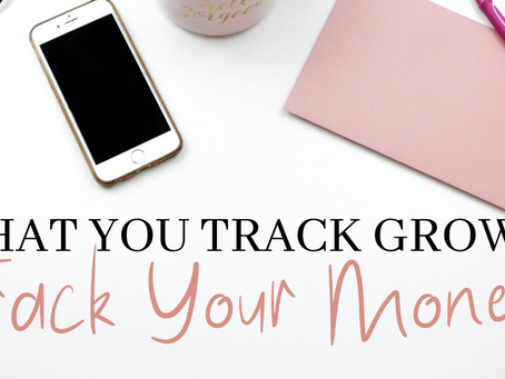 MONEY TRACKING - WHAT WE FOCUS ON GROWS!
