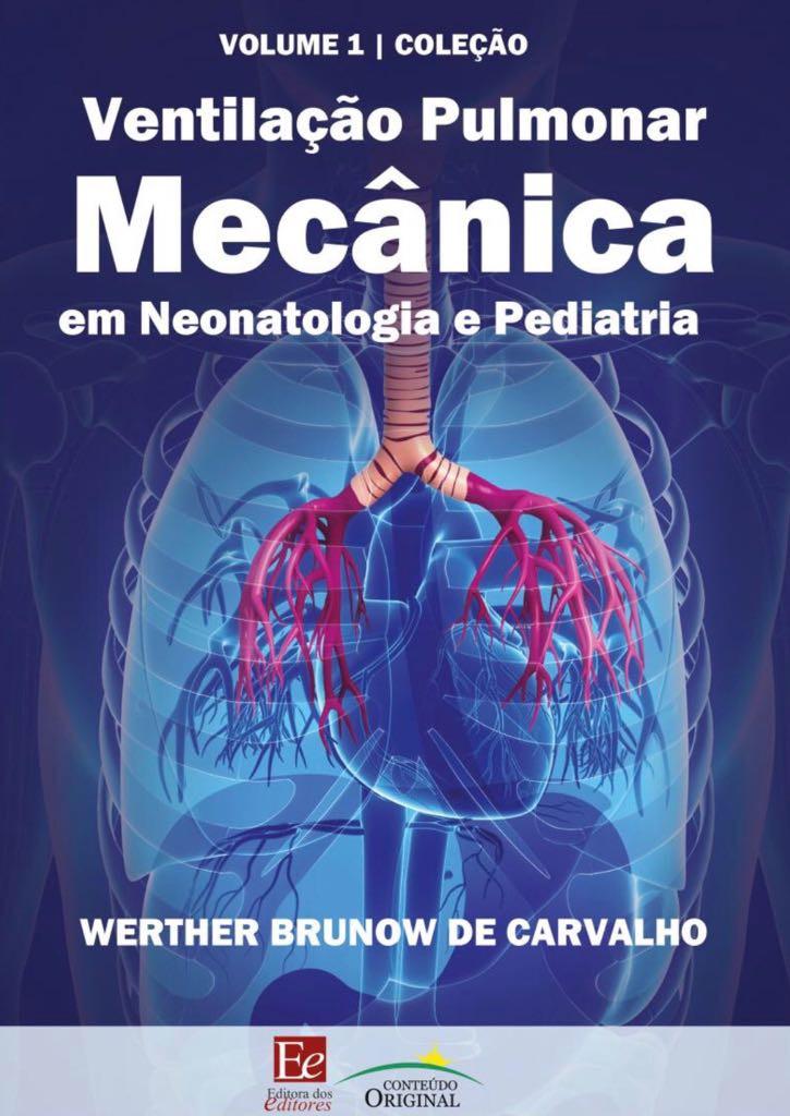 CAEPP - Centro de Apoio ao Ensino e Pesquisa em Pediatria - Professor Dr. Werther Brunow de Carvalho lança Volume 1 da Coleção Ventilação Pulmonar Mecânica