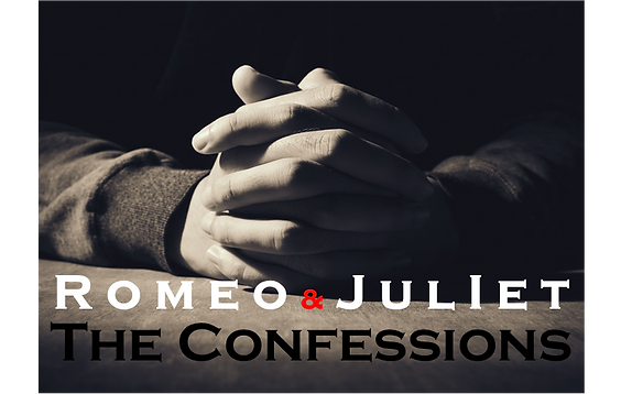 Romeo & Juliet-The Confessions 01 Web.pn