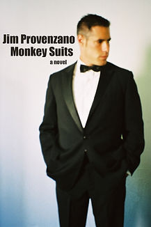 Monkey Suits anovel by Jim Provenzano