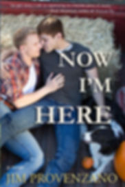 Now I'm Here, a novel by Jim Provenzano