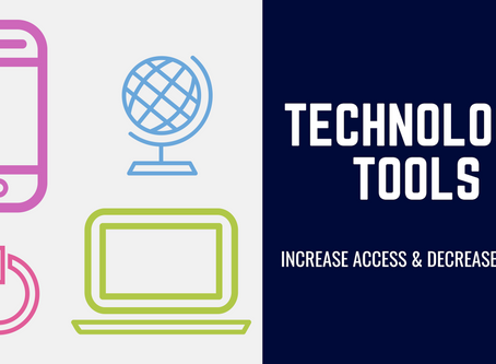 Technology Tools: Increase Access & Decrease Stress