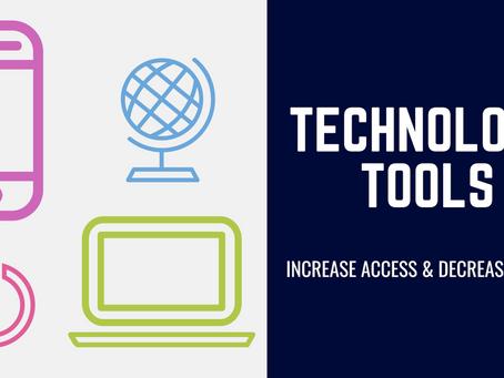 Technology Tools: Increase Access & Decrease Stress