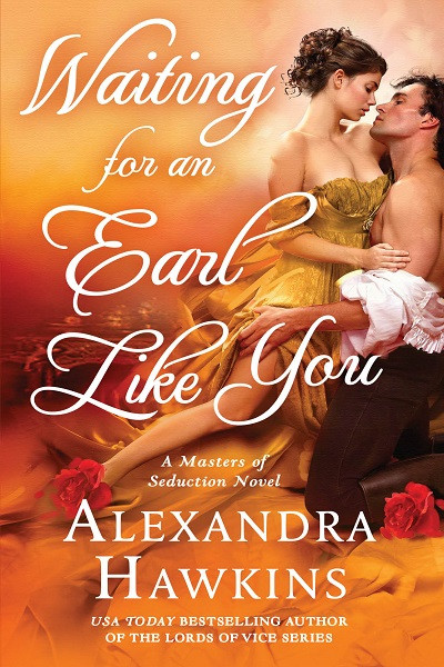 Waiting for an Earl Like You (Masters of Seduction, Book 3)