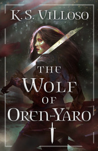 Book cover of K.S. Villoso's The Wolf of Oren-Yaro, published by Orbit Books