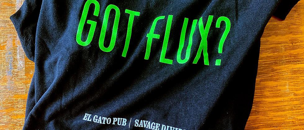 El Gato Pub - Got Flux? T-Shirt