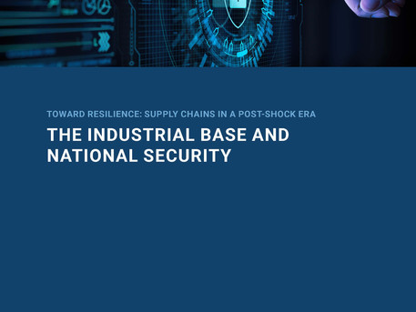 The Industrial Base and National Security