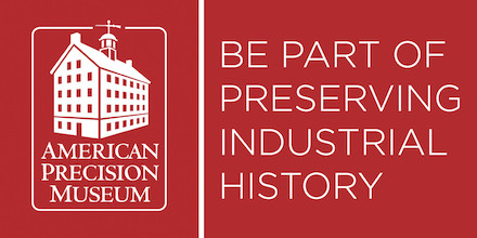 Preserve Our Industry's Story — Support the American Precision Museum