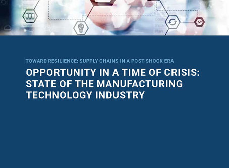 Opportunity in a Time of Crisis: State of the Manufacturing Technology Industry
