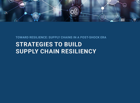 Strategies to Build Supply Chain Resiliency