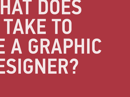 What Does it Take to Be a Graphic Designer?