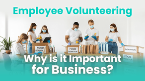 Employee Volunteering: Why is it Important for Business?