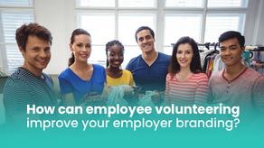 How Can Employee Volunteering Improve Your Employer Branding?