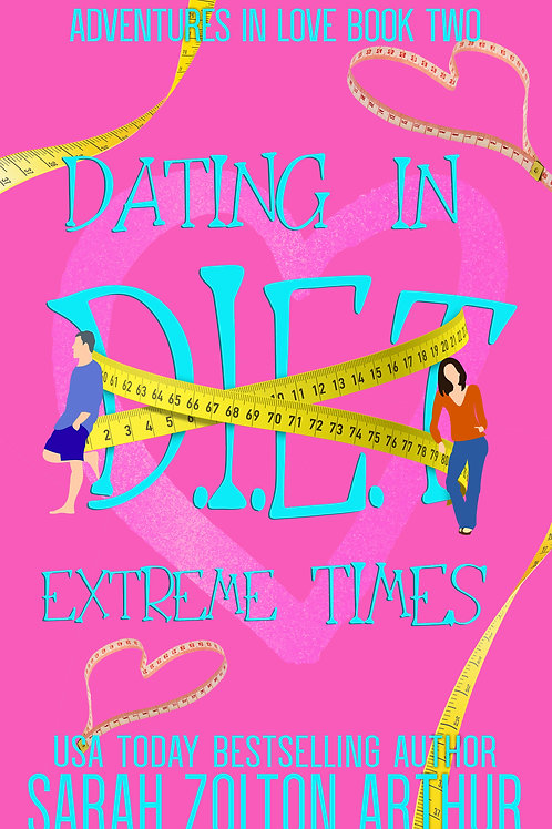 D.I.E.T. (Dating in Extreme Times)