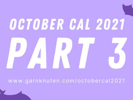 OCTOBER CAL 2021 | Part 3