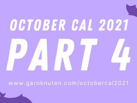 OCTOBER CAL 2021 | Part 4
