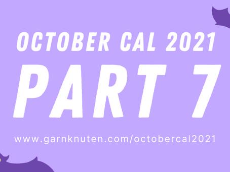 OCTOBER CAL 2021 | Part 7