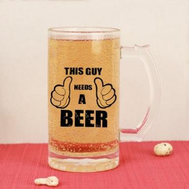 This Guy Needs a Beer' Beer Mug
