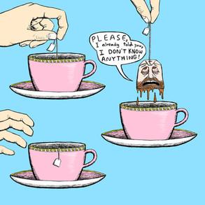 Tea Torture
