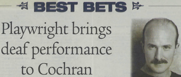 """""""Best Bets: Playwright Brings Deaf Performance to Cochran"""