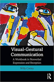 Visual-Gestural Communication - a Workbook in Nonverbal Expression and Reception