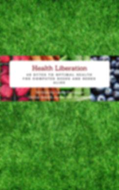 Health Liberation Book Cover II.jpg